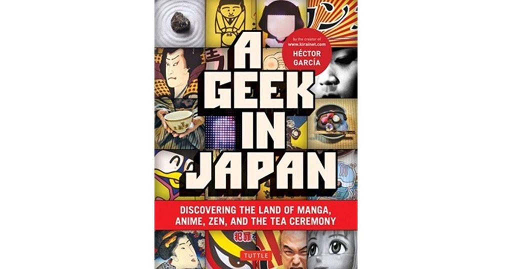 A Geek in Japan by Hector Garcia