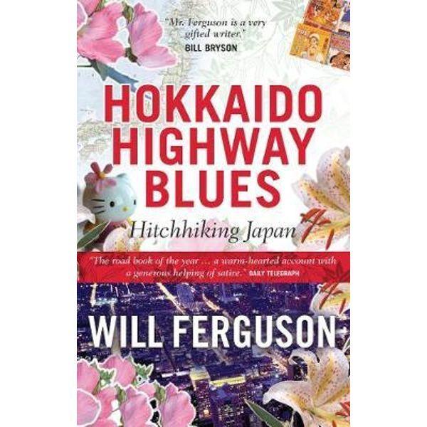 Hokkaido Highway Blues by Will Fergusson